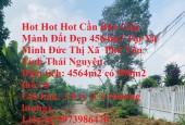 Hot Hot Hot Cần Bán Gấp Mảnh Đất Đẹp 4564m2 Tại Xã Minh Đức Thị Xã  Phổ Yên Tỉnh Thái Nguyên