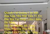 Bán Gấp Nhà Mặt Tiền Vị Trí Đắc Địa Tại Quận Liên Chiểu, Đà Nẵng